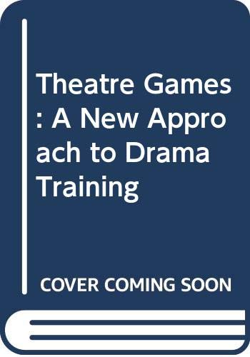 9780413453709: Theatre Games: A New Approach to Drama Training