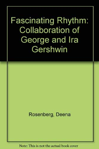 9780413455710: Fascinating Rhythm : The Collaboration of George and Ira Gershwin