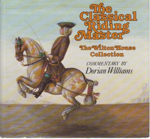 9780413459404: Classical Riding Master, The: Wilton House Collection