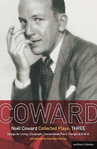 Coward Plays: 3: Design for Living; Cavalcade;: Coward, Noël