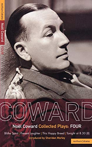 Collected Plays Vol. 4 : Blithe Spirit;: Coward, Noel