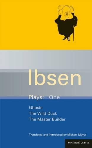 9780413463302: Ibsen Plays:Ghosts, The Wild Duck, The Master Builder Vol 1 (World Classics)