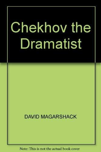 Chekhov the Dramatist: DAVID MAGARSHACK