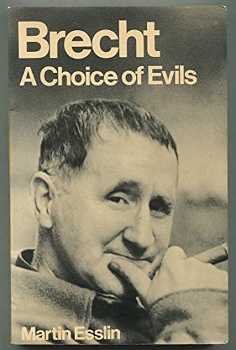 Brecht: A Choice of Evils (Modern Theatre Profiles): Martin Esslin