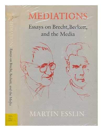 9780413470409: MEDIATIONS. Essays on Brecht, Beckett, and the Media.