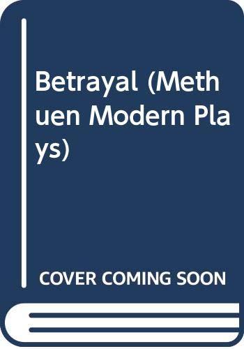 9780413470706: Betrayal (Methuen Modern Plays)
