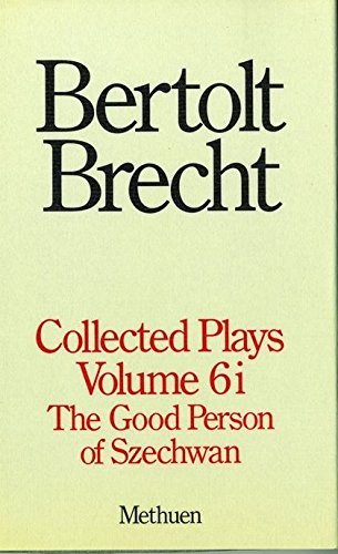 "9780413472601: Collected Plays: ""Good Person of Szechuan"" Pt. 1-v.6 (Modern Plays) (World Classics)"