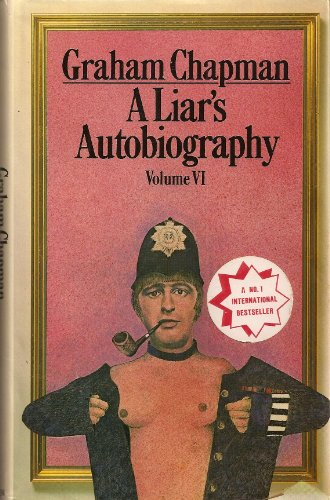 A Liar's Autobiography: Volume VI (9780413475701) by Graham Chapman; Douglas Adams; David Sherlock; Alex Martin; David Yallop; Pedro Montt