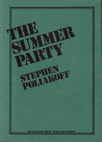 Summer Party (New theatrescripts): Stephen Poliakoff