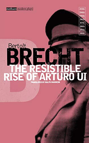a narrative of my analysis of the play the resistible rise of arturo ui by bertolt brecht at the blu In the resistible rise of arturo ui, brecht recasts hitler's rise to power in terms of a small-time takeover of chicago's greengrocery trade the brilliant parable recounts the events leading up to world war ii with an american street-smart wit-.