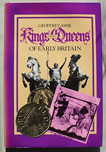 Kings and Queens of Early Britain: Ashe, Geoffrey
