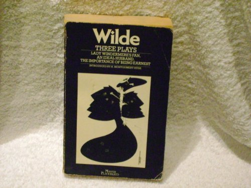 Wilde: Three Plays (The Master playwrights) (0413485307) by Oscar Wilde
