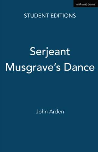 Serjeant Musgrave's Dance: Arden, John; Leeming,