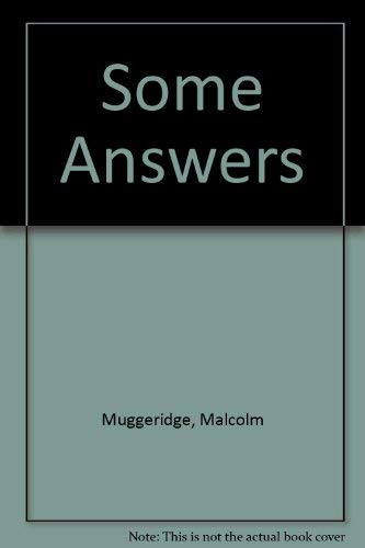 Some Answers (0413499405) by Malcolm Muggeridge