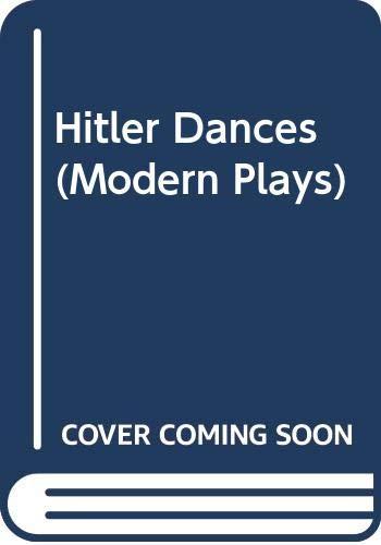 HITLER DANCES (Modern Plays): Brenton, Howard