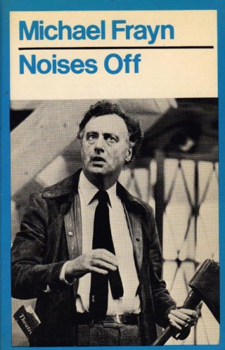 9780413506702: Noises Off: A Play in Three Acts