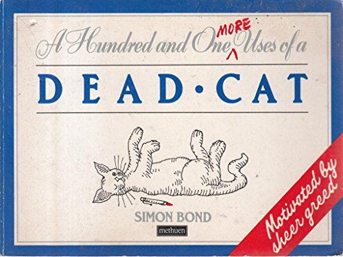 9780413509000: One Hundred and One More Uses of a Dead Cat