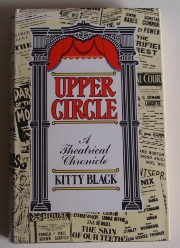 9780413510402: Upper Circle: A Theatrical Chronicle