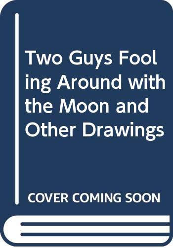 9780413511805: Two Guys Fooling Around with the Moon and Other Drawings