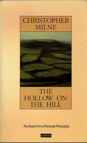 9780413512703: THE HOLLOW ON THE HILL - The search for a personal philosophy