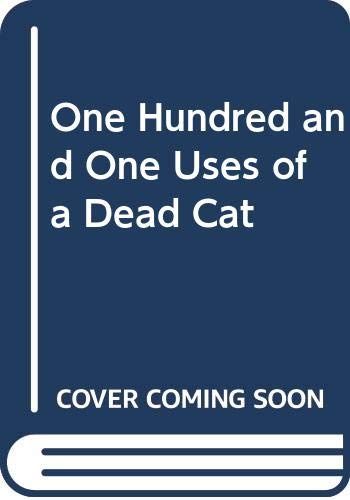 9780413514608: One Hundred and One Uses of a Dead Cat
