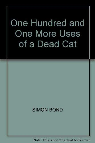 9780413514707: One Hundred and One More Uses of a Dead Cat