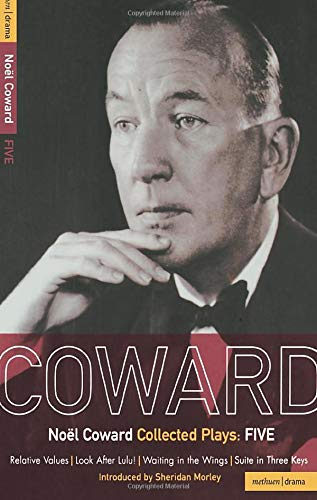 Coward Plays: 5: Relative Values; Look After: Coward, Noel