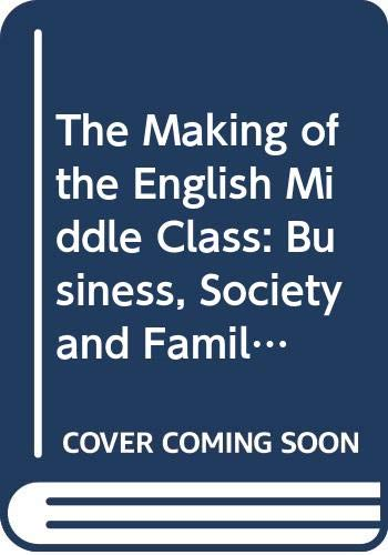 9780413519108: The Making of the English Middle Class: Business, Society and Family Life in London, 1660-1730