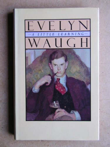 A Little Learning: Vol.1: Waugh, Evelyn