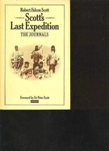 Scott's Last Expedition: The Journals: Robert Falcon Scott