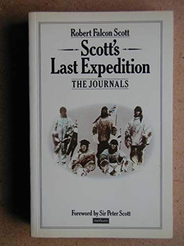 Scott's Last Expedition: The Journals: Scott, Captain Robert