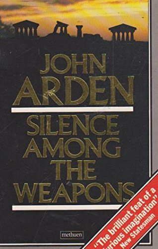 Silence Among the Weapons: Arden, John