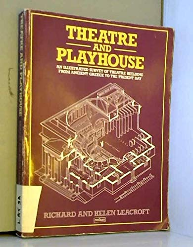 9780413529404: Theatre and Playhouse: An Illustrated Survey of Theatre Buildings from Ancient Greece to the Present Day