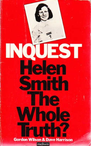 Inquest: Helen Smith the whole truth?: Wilson, Gordon