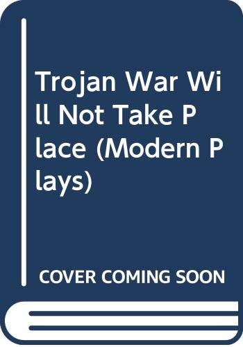 9780413532107: Trojan War Will Not Take Place (Modern Plays) (English and French Edition)