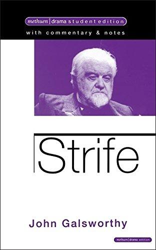 Strife (Student Editions),John Galsworthy: John Galsworthy