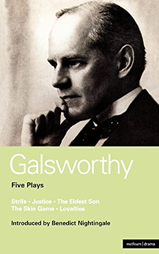 Galsworthy Five Plays: Strife; Justice; The Eldest: Galsworthy, John
