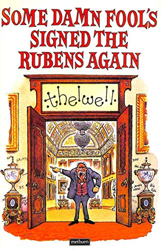 Some Damn Fool's Signed the Rubens Again (0413548805) by Norman Thelwell