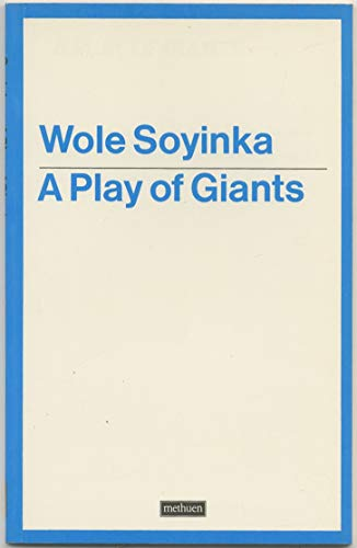 A Play of Giants (Modern Plays) (041355290X) by Wole Soyinka