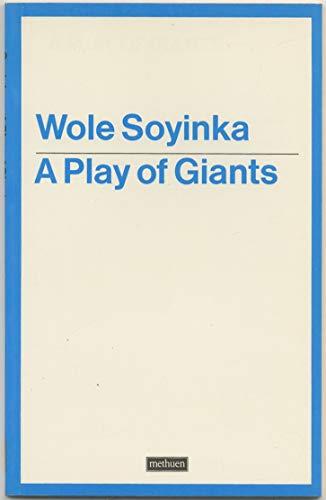 A Play of Giants (Methuen modern plays) (9780413552907) by Soyinka, Wole