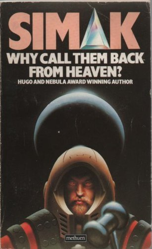 9780413556004: Why Call Them Back from Heaven?