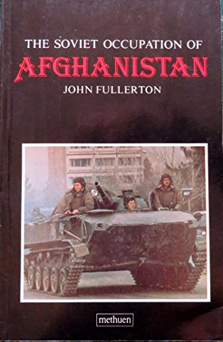 The Soviet Occupation of Afghanistan: Fullerton, John