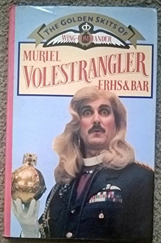 Golden Skits of Wing-commander Muriel Volestrangler, F.R.H.S. and Bar: Cleese, John