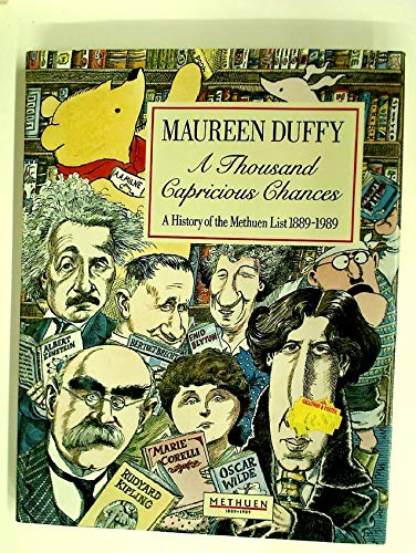 A Thousand Capricious Chances : a History of the Methuen List, 1889-1989 / Maureen Duffy: ...