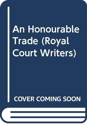An Honourable Trade (Royal Court Writers) (0413578100) by G. F. Newman