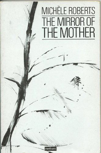Mirror of the Mother (A Methuen paperback) (0413587908) by Roberts, Michele