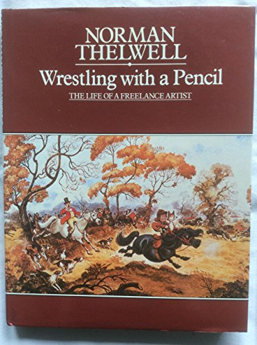 9780413593207: Wrestling with a Pencil: The Life of a Freelance Artist