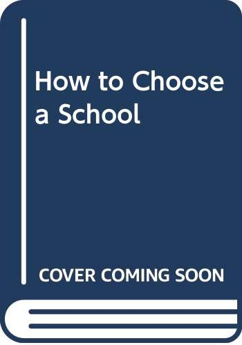 9780413600202: How to Choose a School