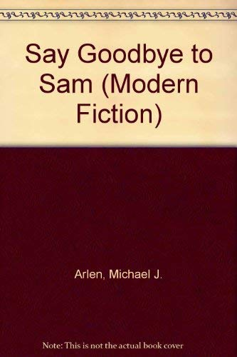 9780413603005: SAY GOODBYE TO SAM (MODERN FICTION S)