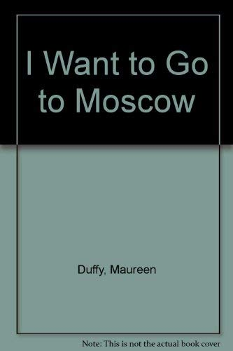 9780413604606: I want to go to Moscow